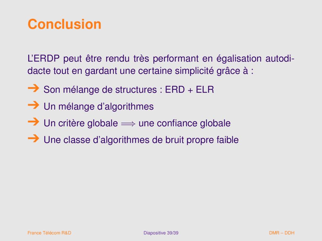 Conclusion L'ERDP peut être rendu très performa...