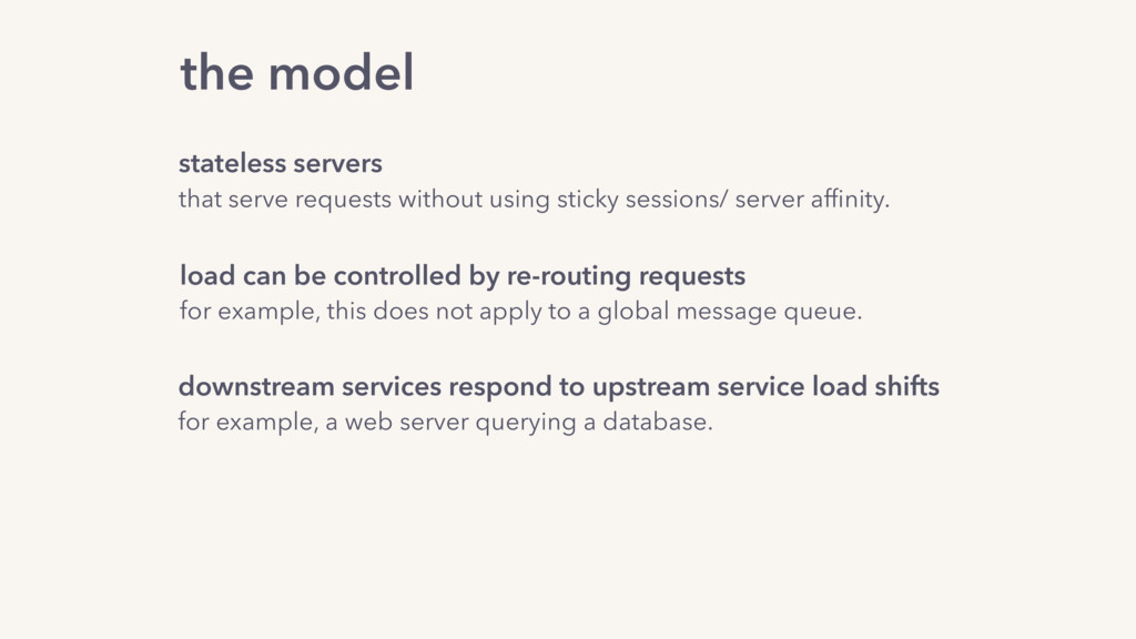 the model stateless servers that serve requests...