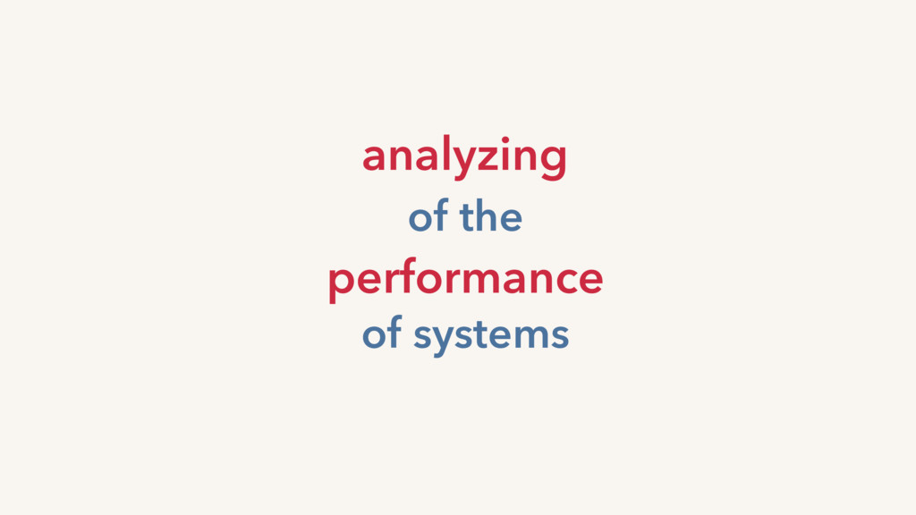 analyzing of the performance of systems