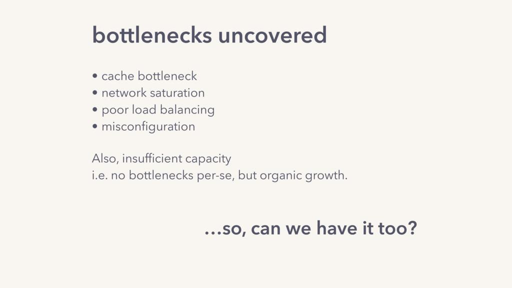 bottlenecks uncovered • cache bottleneck • net...