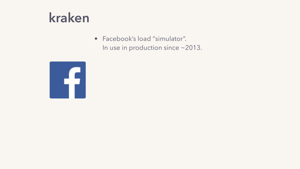 "• Facebook's load ""simulator"". In use in produ..."