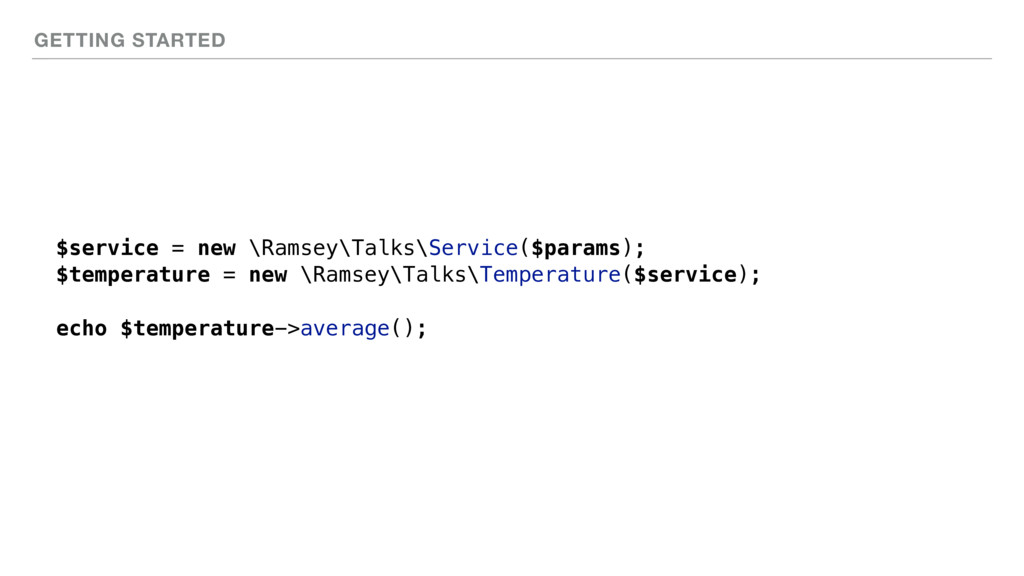 GETTING STARTED $service = new \Ramsey\Talks\Se...