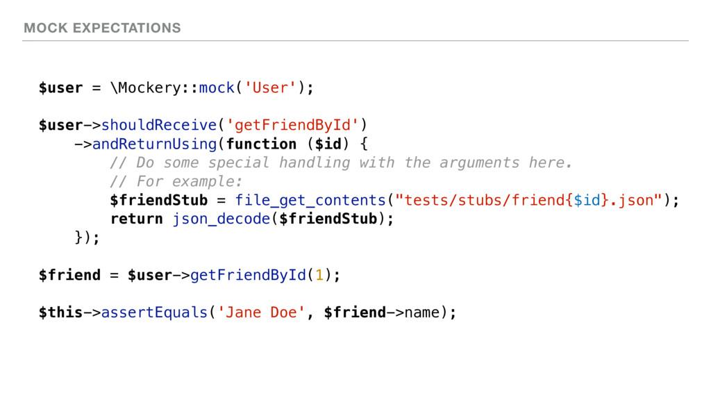 MOCK EXPECTATIONS $user = \Mockery::mock('User'...