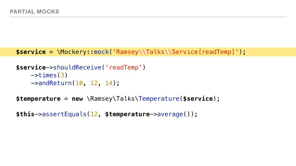 PARTIAL MOCKS $service = \Mockery::mock('Ramsey...