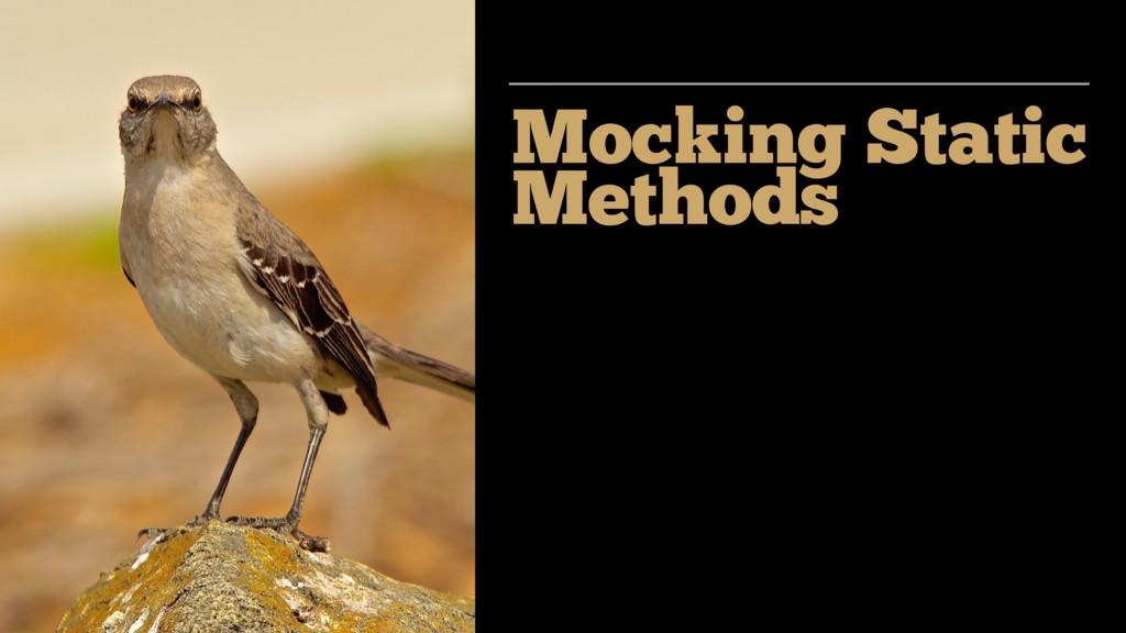 Mocking Static Methods
