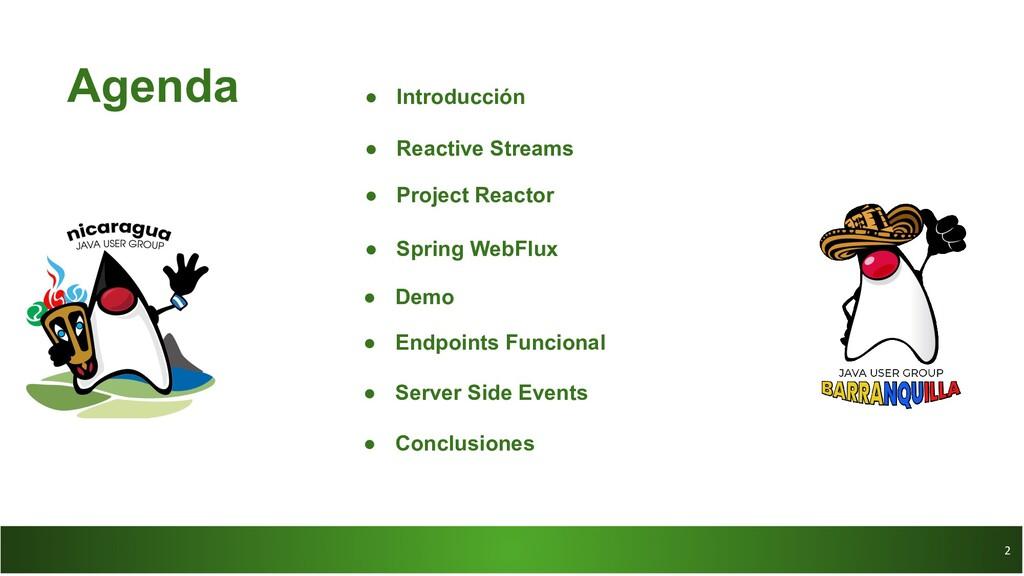 2 2 Agenda ● Introducción ● Reactive Streams ● ...