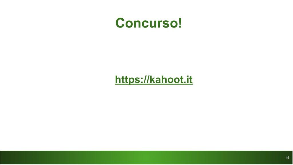 46 46 Concurso! https://kahoot.it