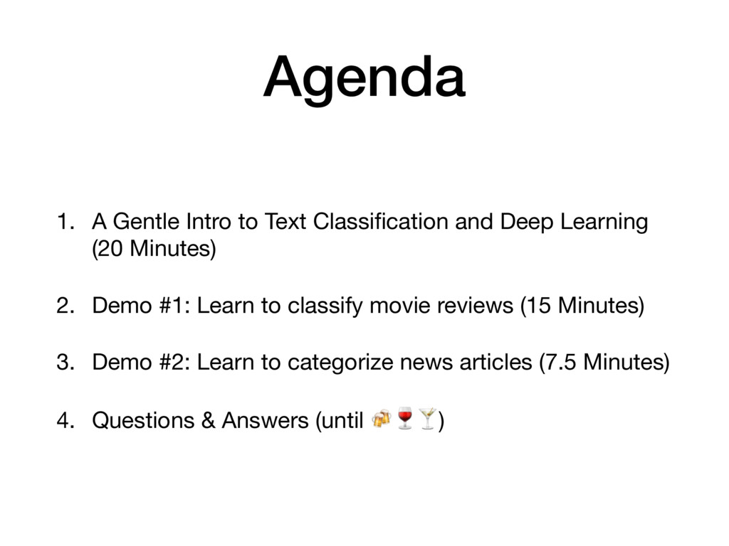 Agenda 1. A Gentle Intro to Text Classification ...