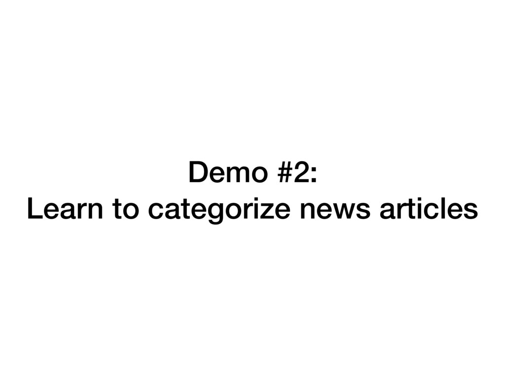 Demo #2: Learn to categorize news articles