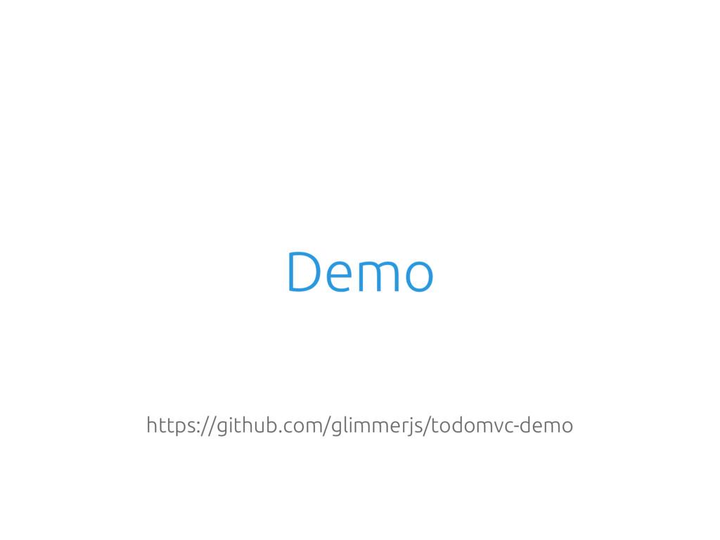 Demo https://github.com/glimmerjs/todomvc-demo
