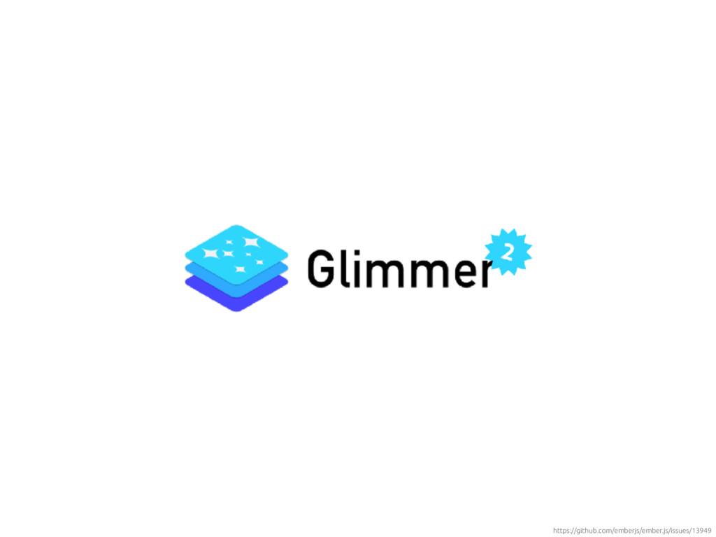 https://github.com/emberjs/ember.js/issues/13949