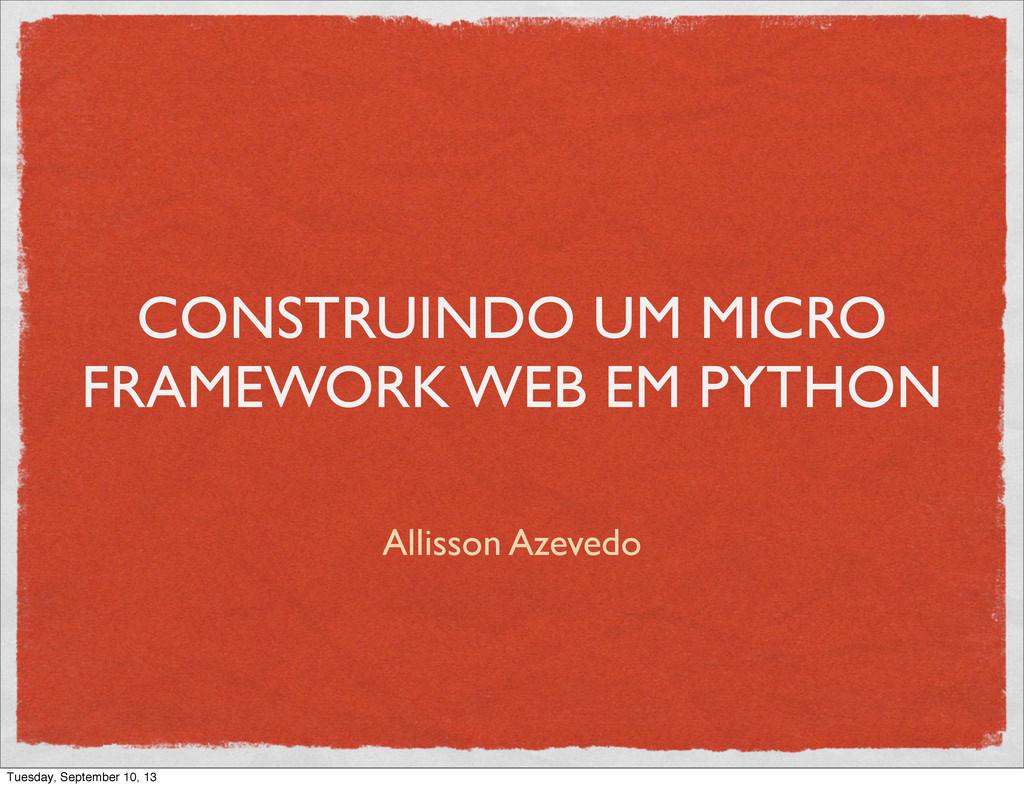 CONSTRUINDO UM MICRO FRAMEWORK WEB EM PYTHON Al...
