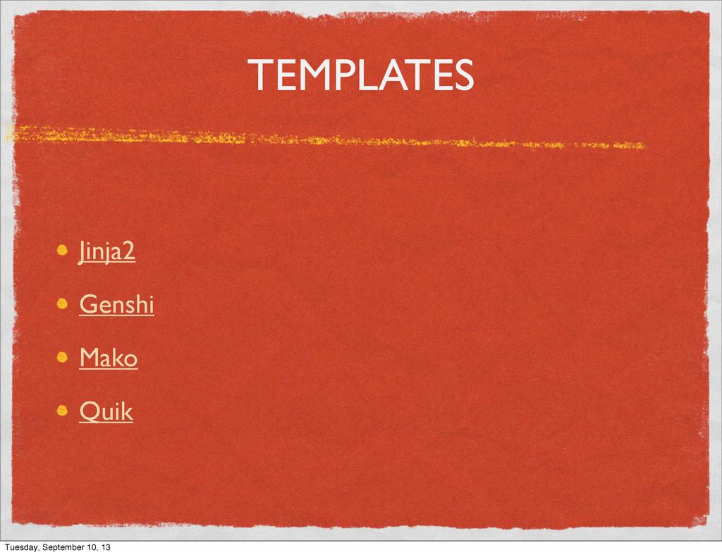 TEMPLATES Jinja2 Genshi Mako Quik Tuesday, Sept...