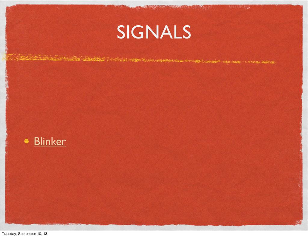 SIGNALS Blinker Tuesday, September 10, 13