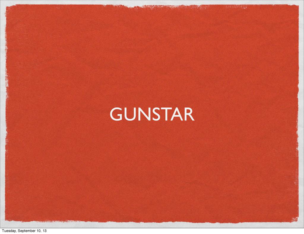 GUNSTAR Tuesday, September 10, 13