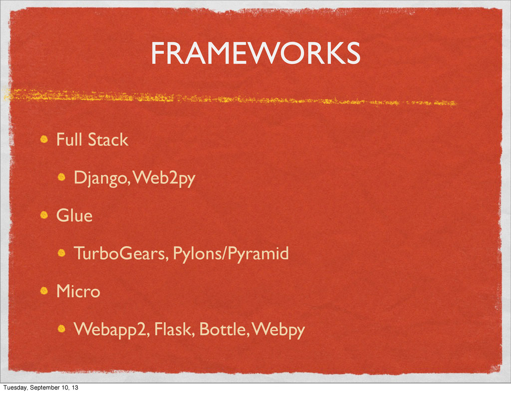 FRAMEWORKS Full Stack Django, Web2py Glue Turbo...