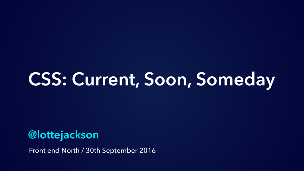 CSS: Current, Soon, Someday @lottejackson Front...