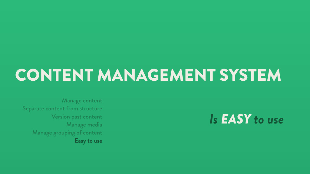 CONTENT MANAGEMENT SYSTEM Is EASY to use Manage...