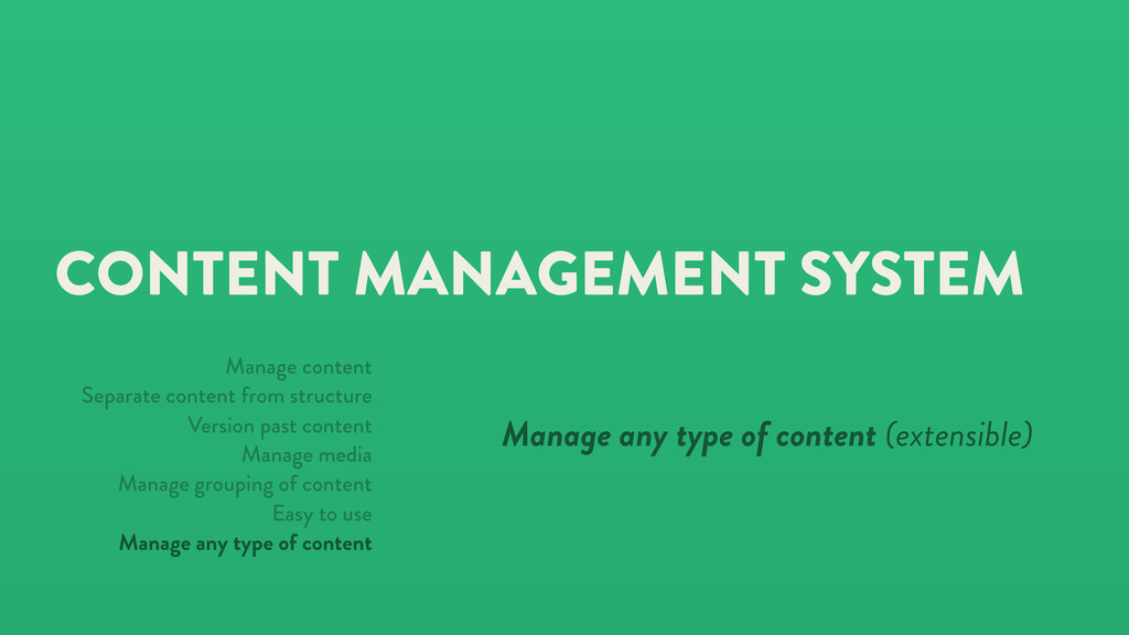 CONTENT MANAGEMENT SYSTEM Manage any type of co...