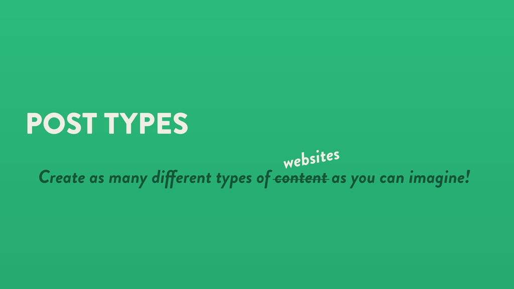 POST TYPES Create as many di erent types of con...