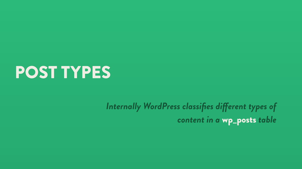 POST TYPES Internally WordPress classifies di er...