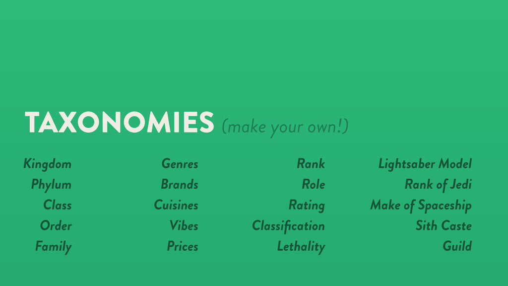 TAXONOMIES (make your own!) Rank Role Rating Cl...