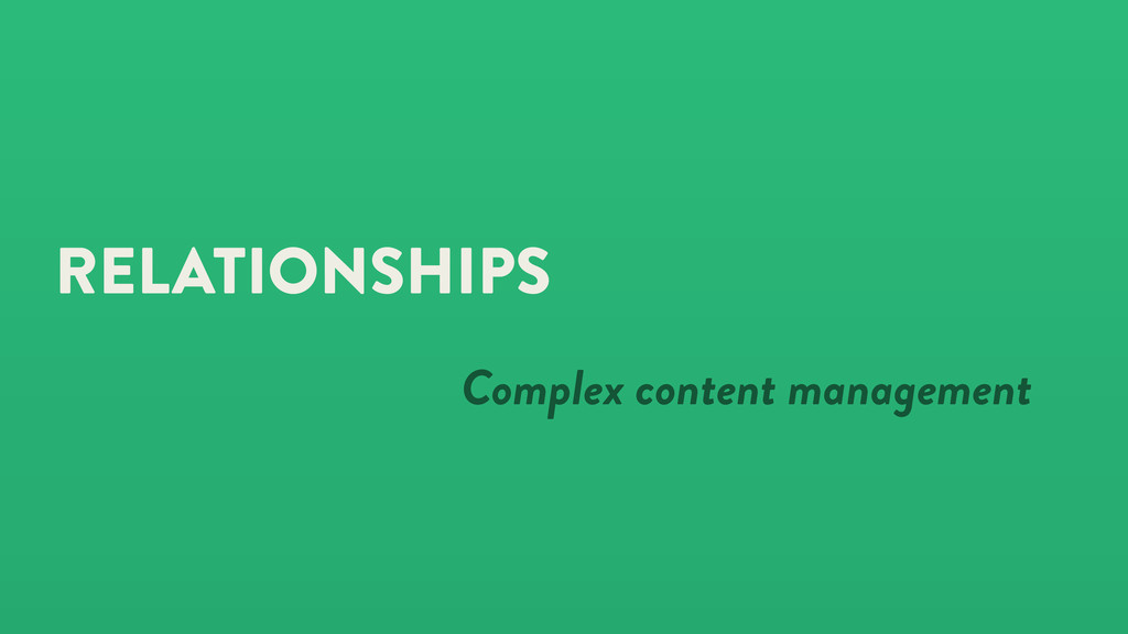 RELATIONSHIPS Complex content management