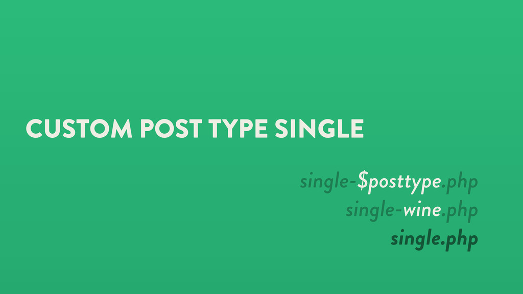 CUSTOM POST TYPE SINGLE single-$posttype.php si...