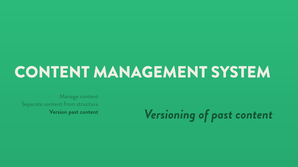 CONTENT MANAGEMENT SYSTEM Versioning of past co...