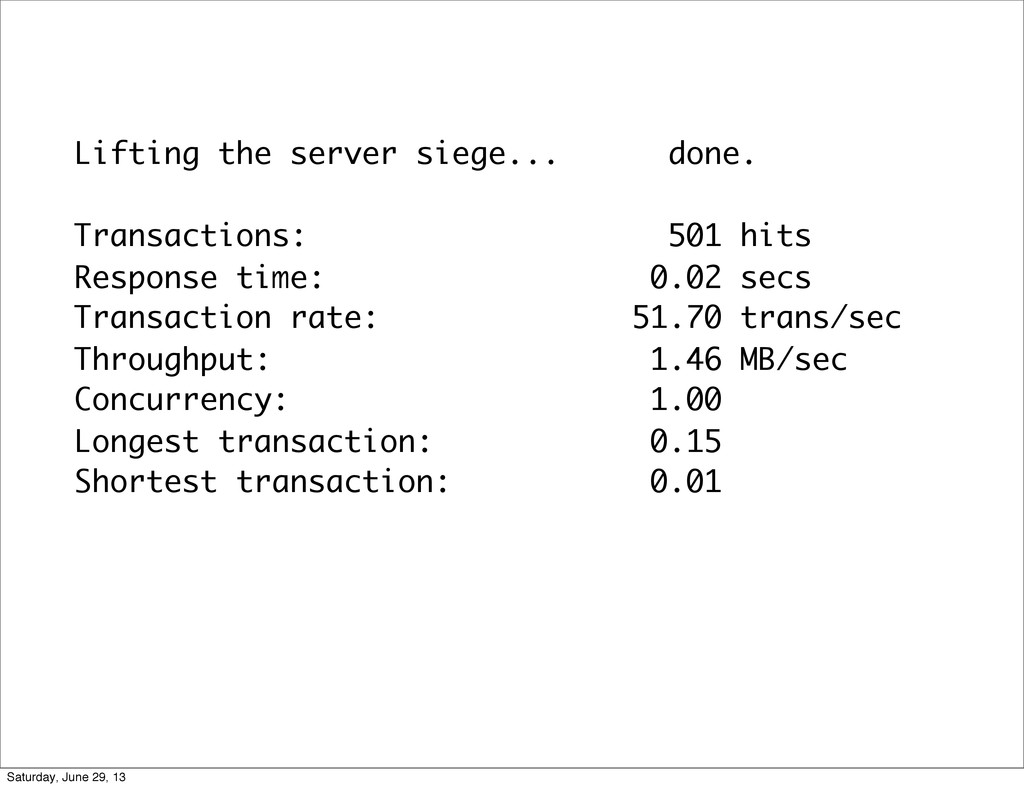 Lifting the server siege... done. Transactions:...