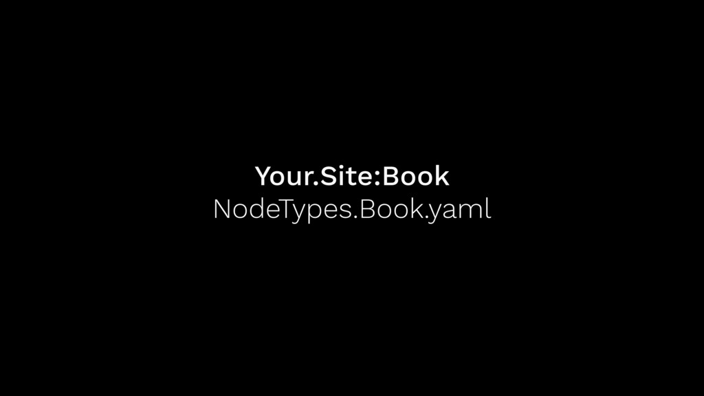 Your.Site:Book NodeTypes.Book.yaml