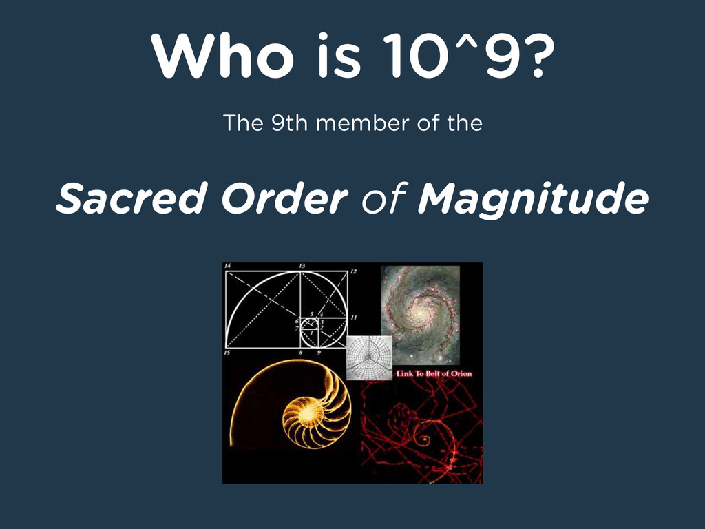 Who is 10^9? The 9th member of the Sacred Order...
