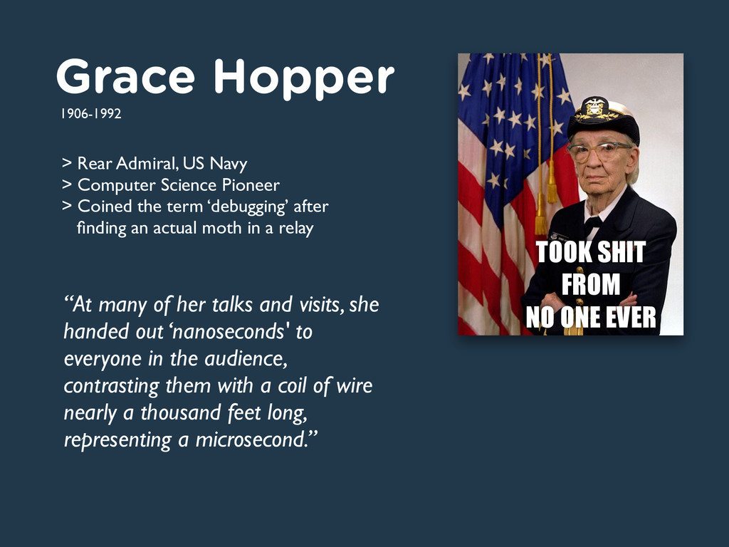 "Grace Hopper ""At many of her talks and visits, ..."