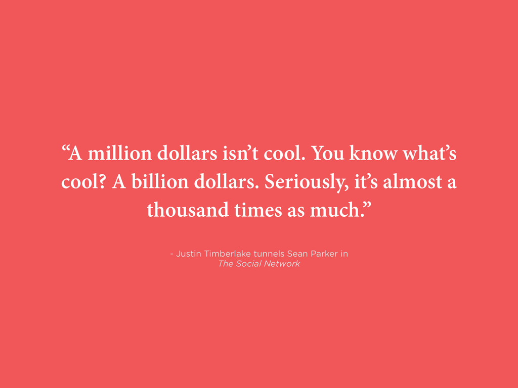"""A million dollars isn't cool. You know what's ..."