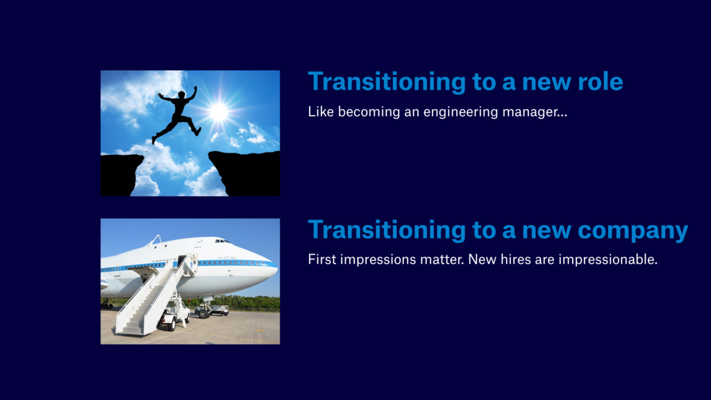 Transitioning to a new role Like becoming an en...