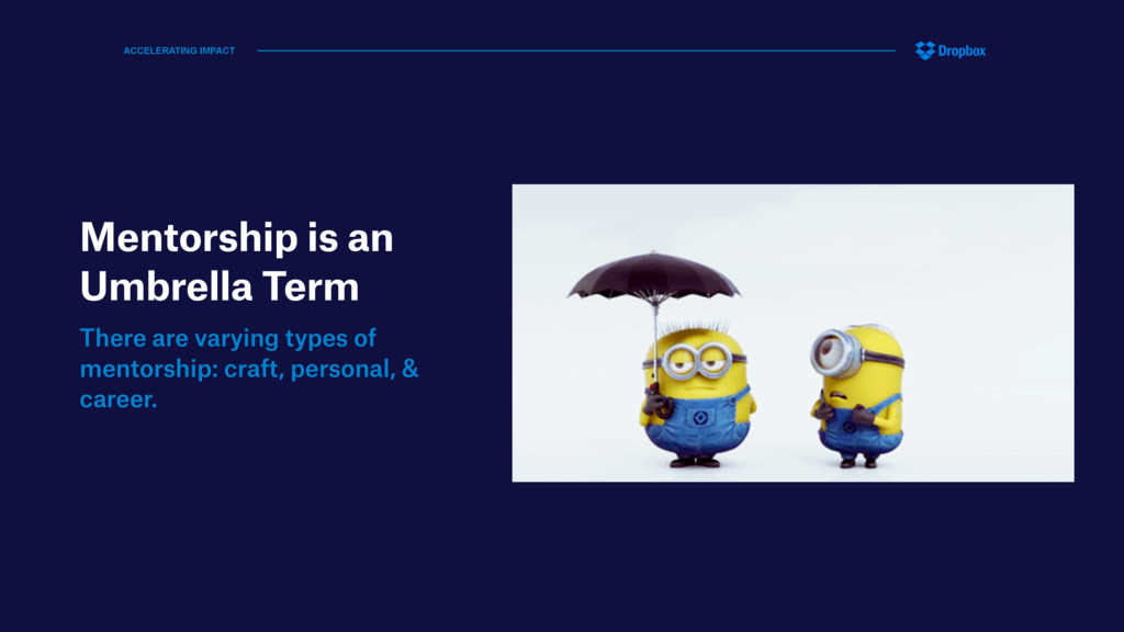 Mentorship is an Umbrella Term There are varyin...