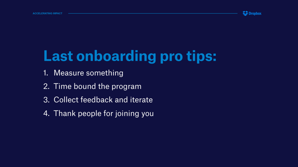Last onboarding pro tips: 1. Measure something ...