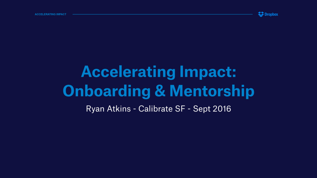 Accelerating Impact: Onboarding & Mentorship Ry...
