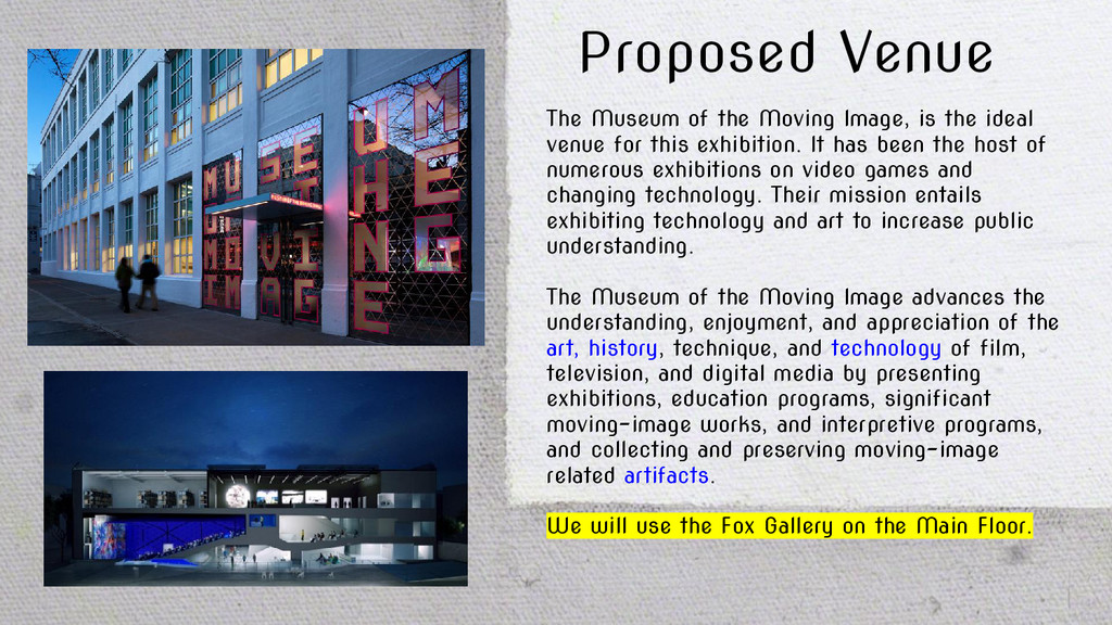 Proposed Venue The Museum of the Moving Image, ...