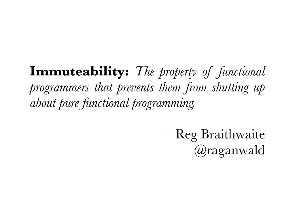 Immuteability: The property of functional progr...
