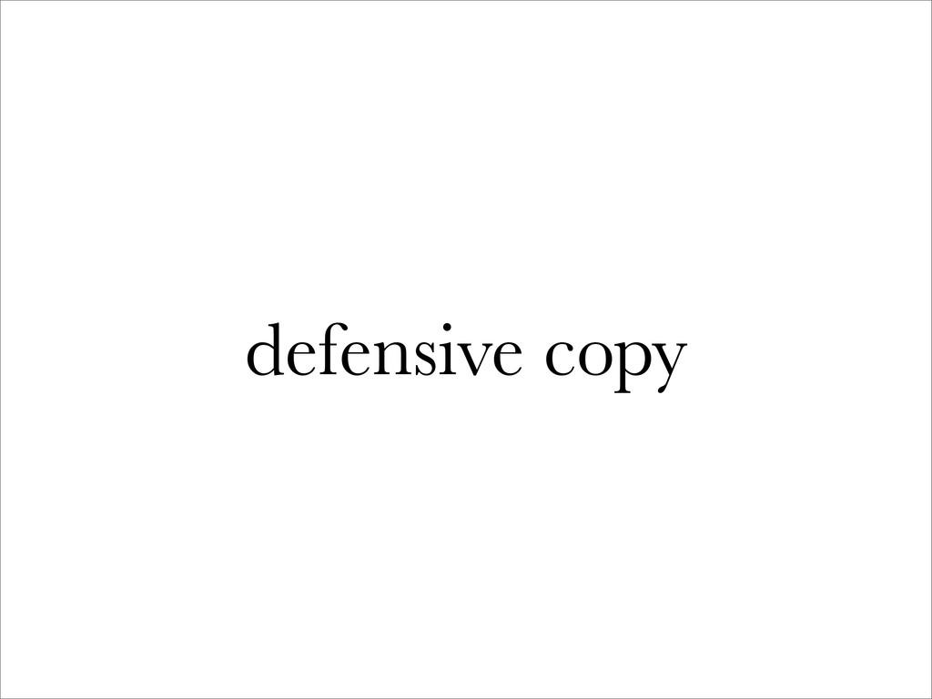 defensive copy
