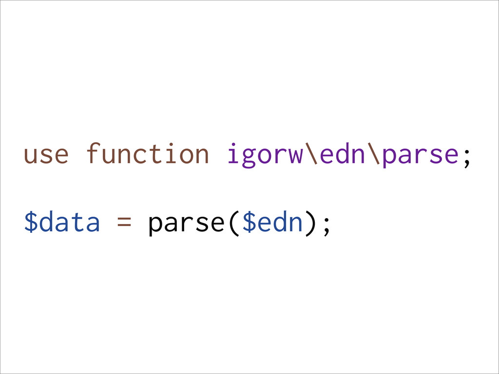 use function igorw\edn\parse; $data = parse($ed...