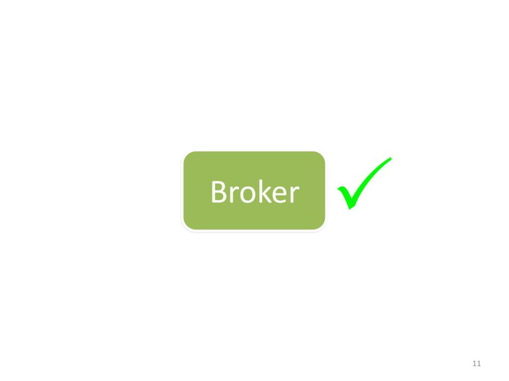 11 P Broker