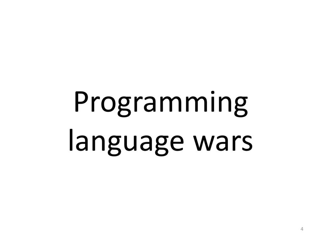 Programming  language wars 4