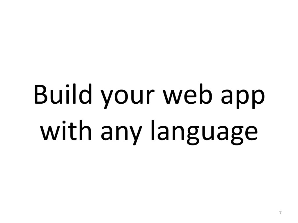Build your web app  with any ...