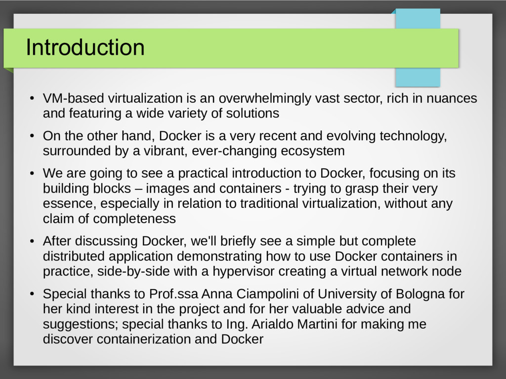 Introduction ● VM-based virtualization is an ov...