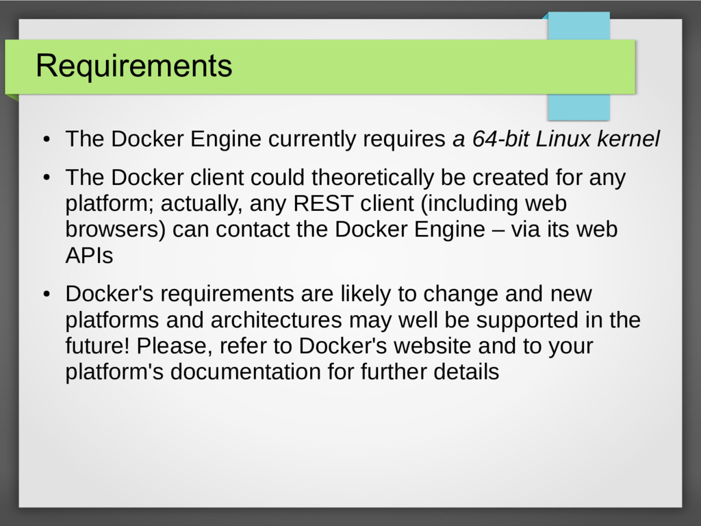 Requirements ● The Docker Engine currently requ...