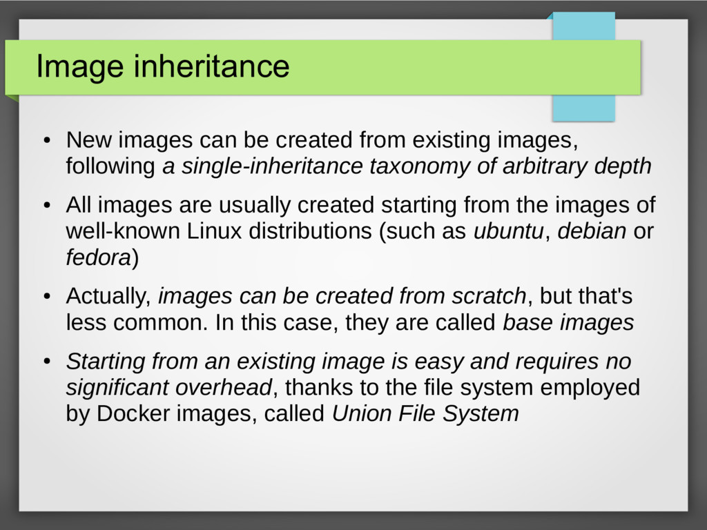 Image inheritance ● New images can be created f...