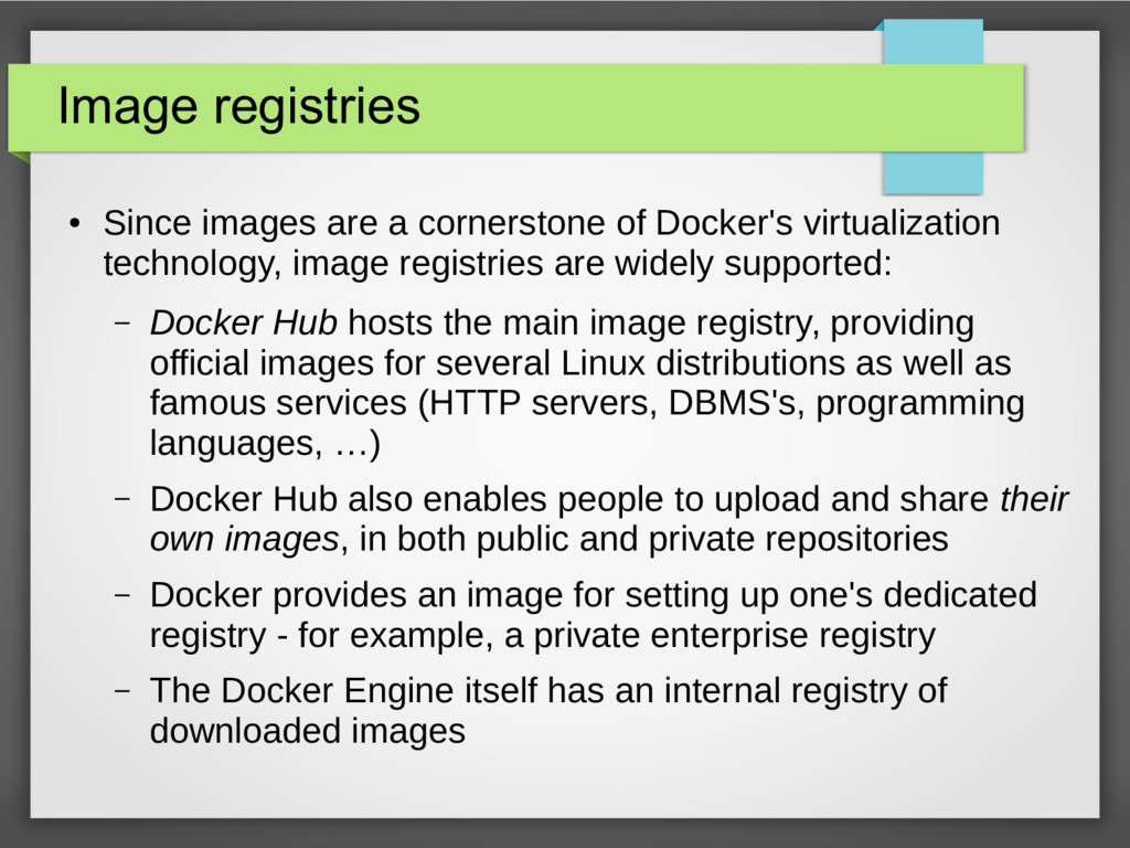 Image registries ● Since images are a cornersto...