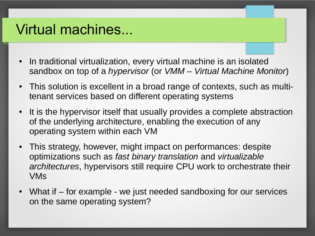 Virtual machines... ● In traditional virtualiza...